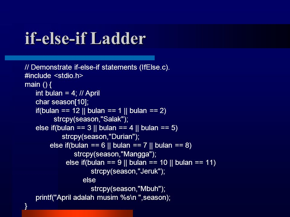 if-else-if Ladder // Demonstrate if-else-if statements (IfElse.c).