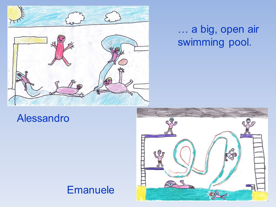 … a big, open air swimming pool. Alessandro Emanuele