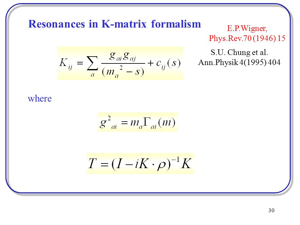 30 Resonances in K-matrix formalism where S.U. Chung et al.