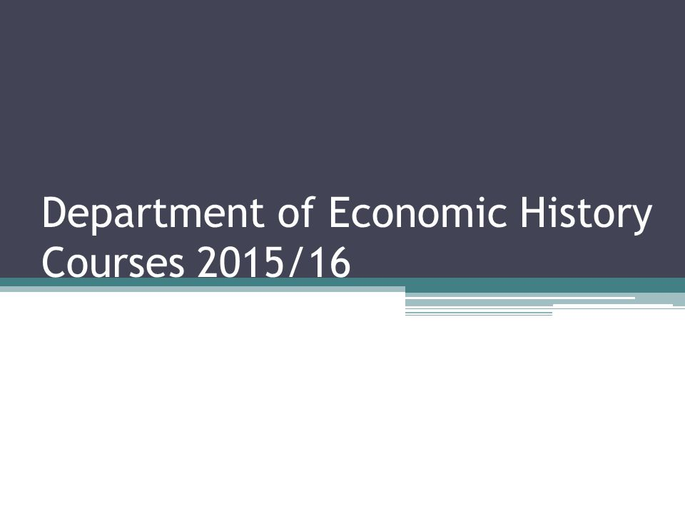 Department of Economic History Courses 2015/16