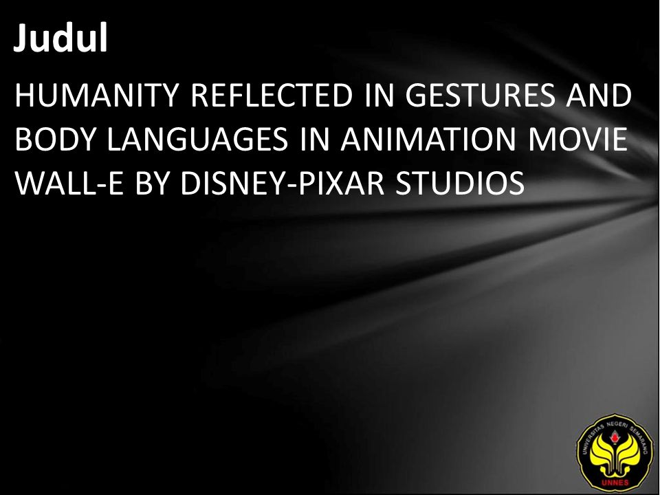 Judul HUMANITY REFLECTED IN GESTURES AND BODY LANGUAGES IN ANIMATION MOVIE WALL-E BY DISNEY-PIXAR STUDIOS