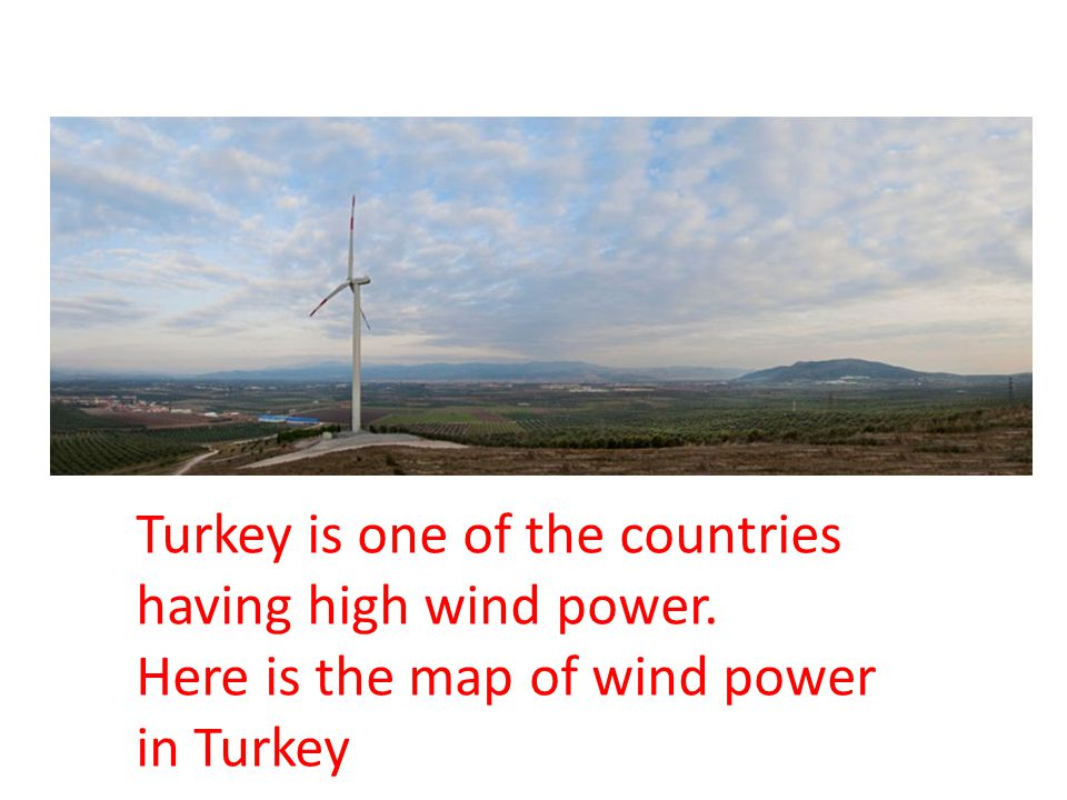 Turkey is one of the countries having high wind power. Here is the map of wind power in Turkey