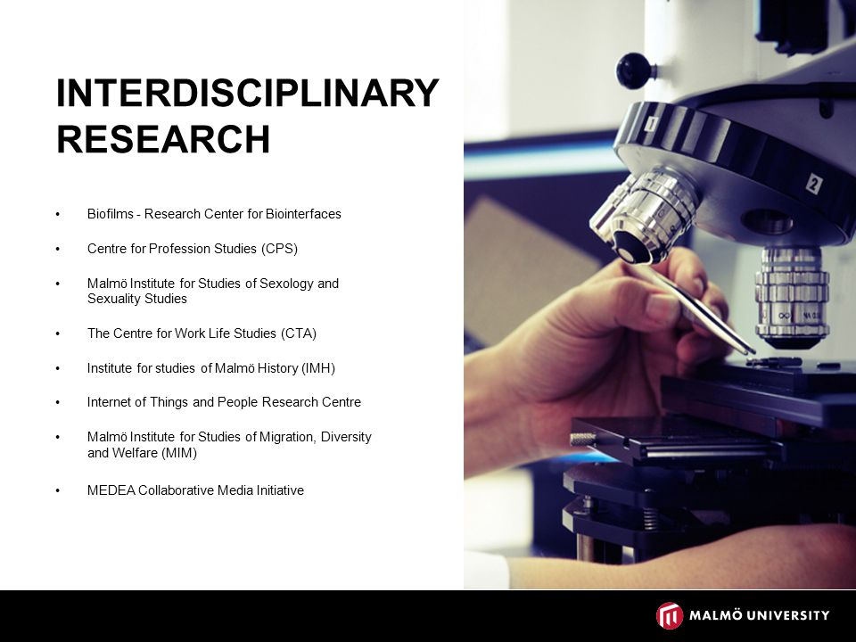 INTERDISCIPLINARY RESEARCH Biofilms - Research Center for Biointerfaces Centre for Profession Studies (CPS) Malmö Institute for Studies of Sexology and Sexuality Studies The Centre for Work Life Studies (CTA) Institute for studies of Malmö History (IMH) Internet of Things and People Research Centre Malmö Institute for Studies of Migration, Diversity and Welfare (MIM) MEDEA Collaborative Media Initiative