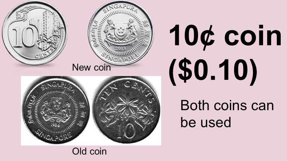 10¢ coin ($0.10) New coin Old coin Both coins can be used