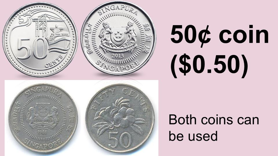 50¢ coin ($0.50) Both coins can be used