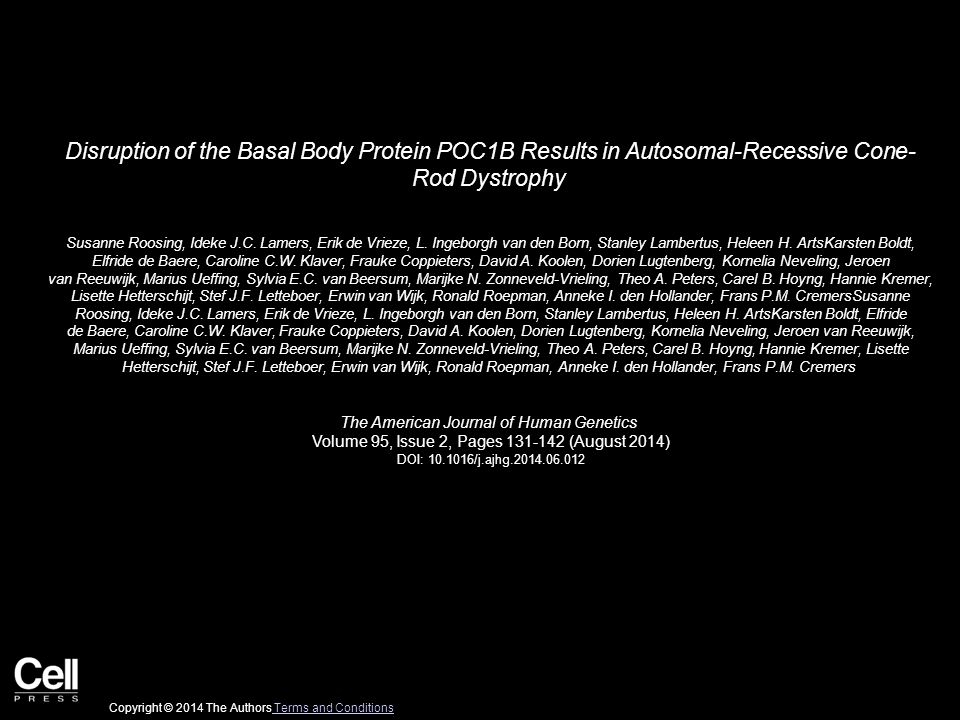 Disruption of the Basal Body Protein POC1B Results in Autosomal-Recessive Cone- Rod Dystrophy Susanne Roosing, Ideke J.C.