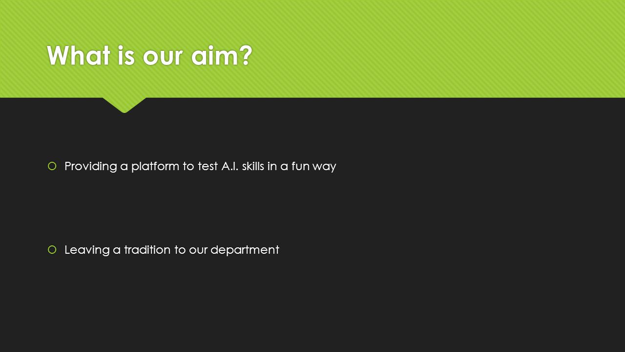 What is our aim.  Providing a platform to test A.I.