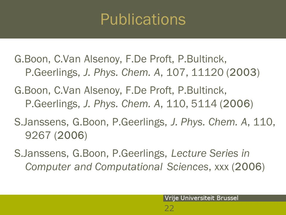 22 Vrije Universiteit Brussel Publications G.Boon, C.Van Alsenoy, F.De Proft, P.Bultinck, P.Geerlings, J.