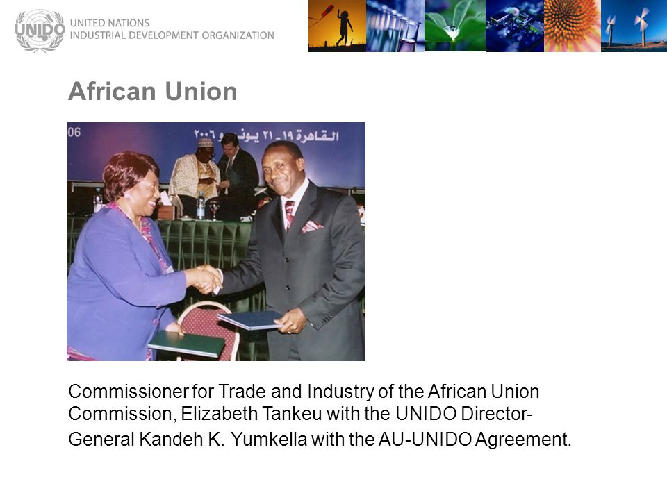 African Union Commissioner for Trade and Industry of the African Union Commission, Elizabeth Tankeu with the UNIDO Director- General Kandeh K.