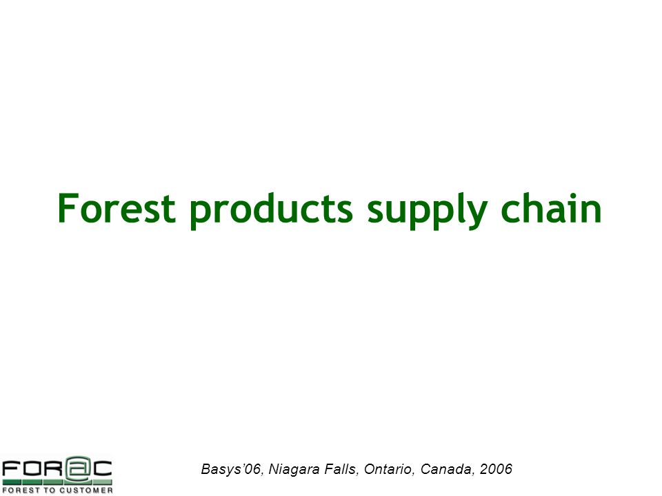 Basys'06, Niagara Falls, Ontario, Canada, 2006 Forest products supply chain