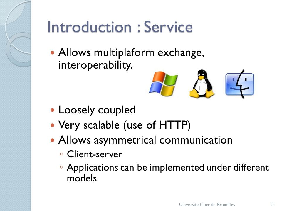 Introduction : Service Allows multiplaform exchange, interoperability.