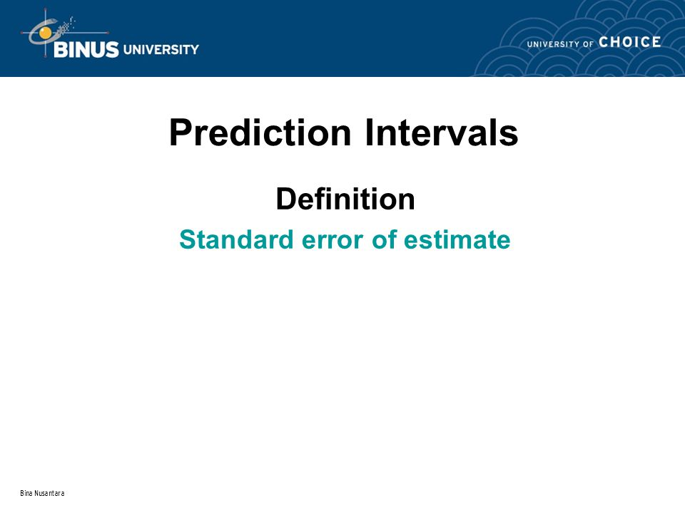 Bina Nusantara Prediction Intervals Definition Standard error of estimate