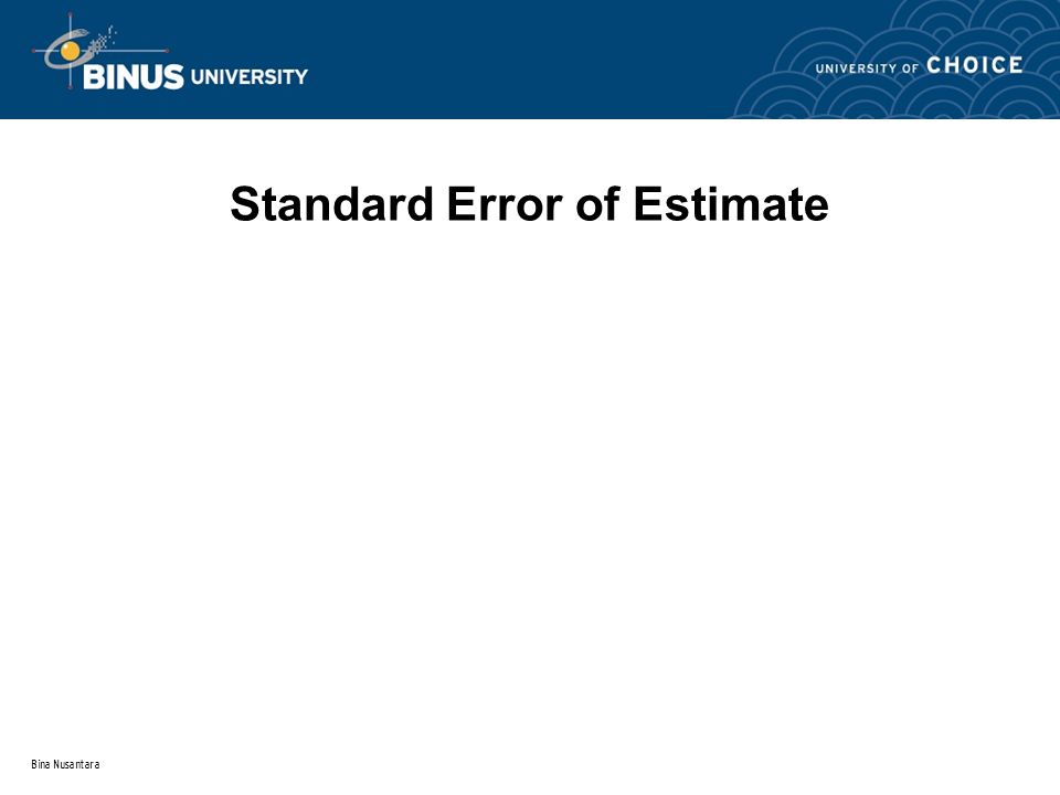 Bina Nusantara Standard Error of Estimate