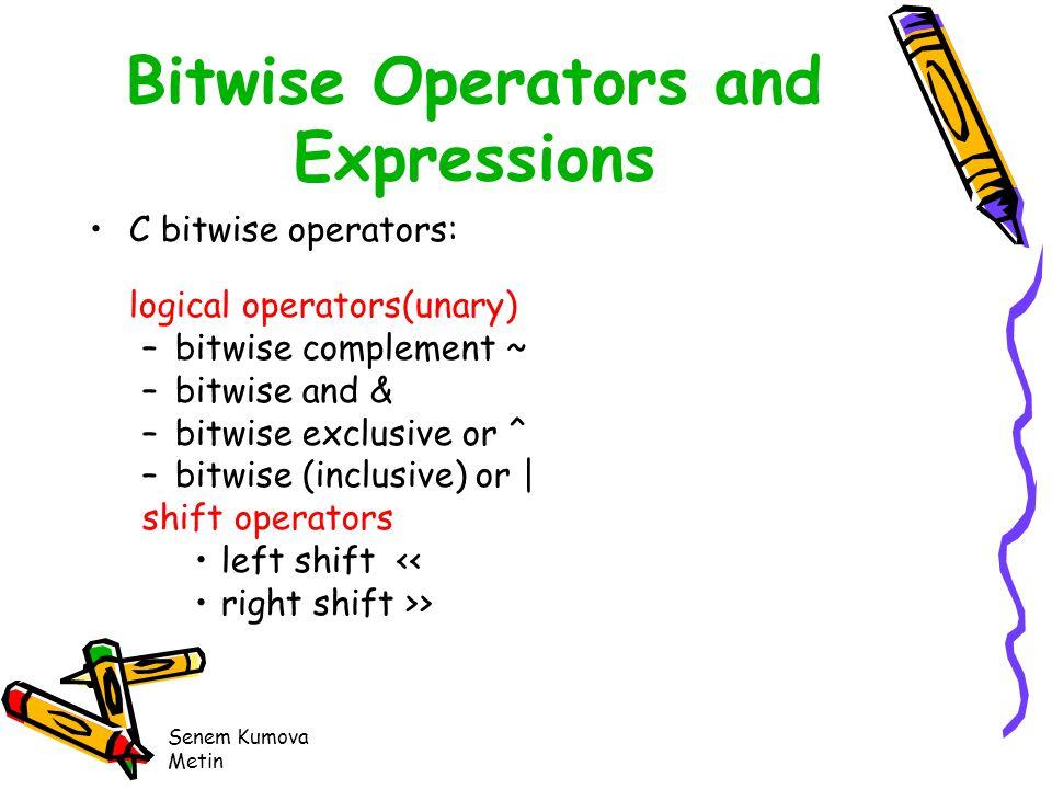 Senem Kumova Metin CHAPTER 7 Bitwise Operators and