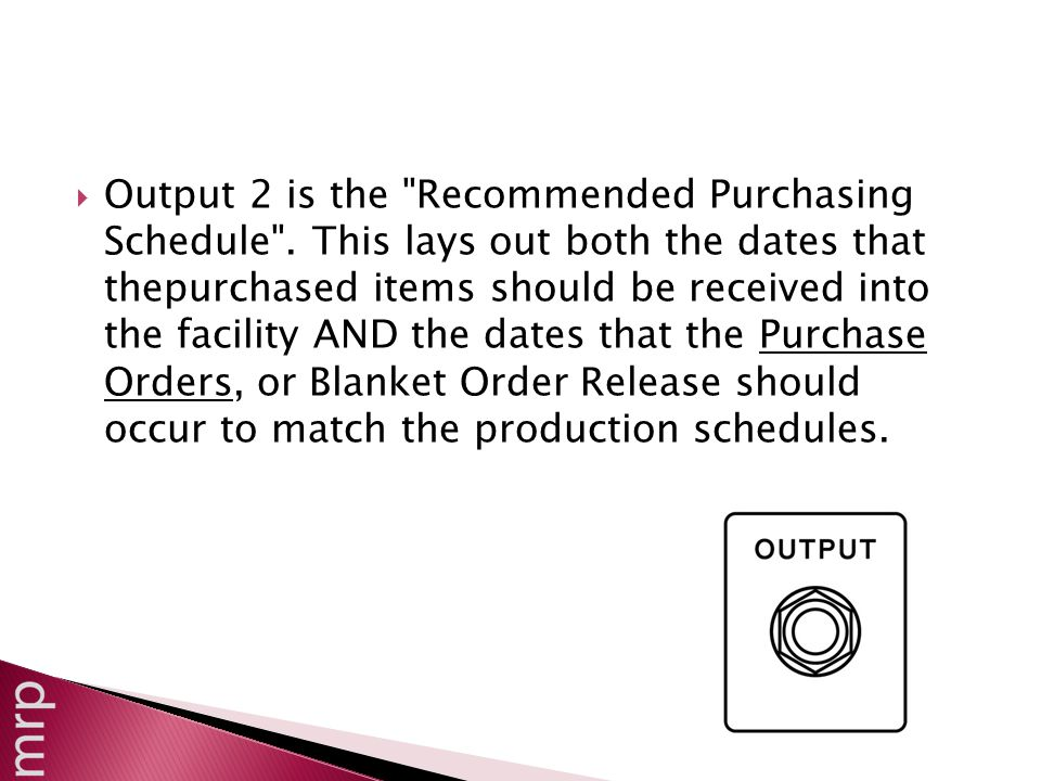 Output 2 is the Recommended Purchasing Schedule .