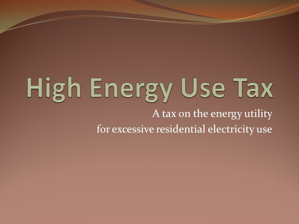 A tax on the energy utility for excessive residential electricity use