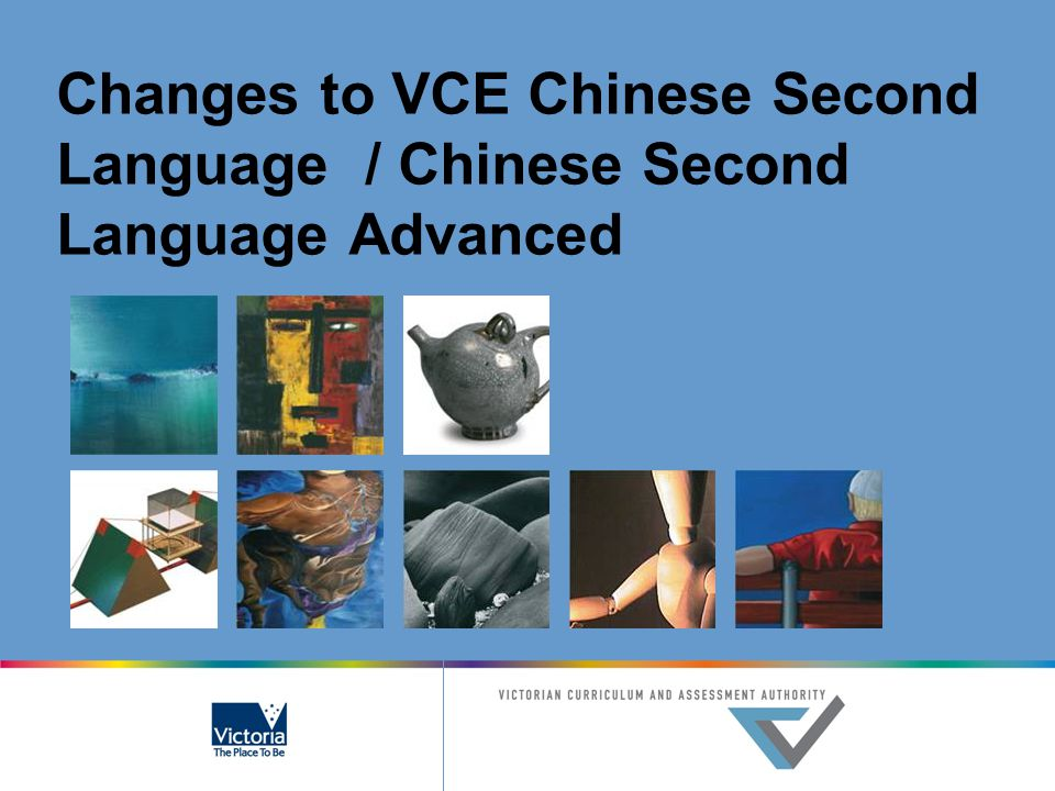 Changes to VCE Chinese Second Language / Chinese Second Language Advanced