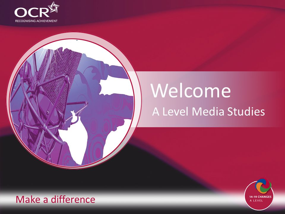 Make a difference Welcome A Level Media Studies