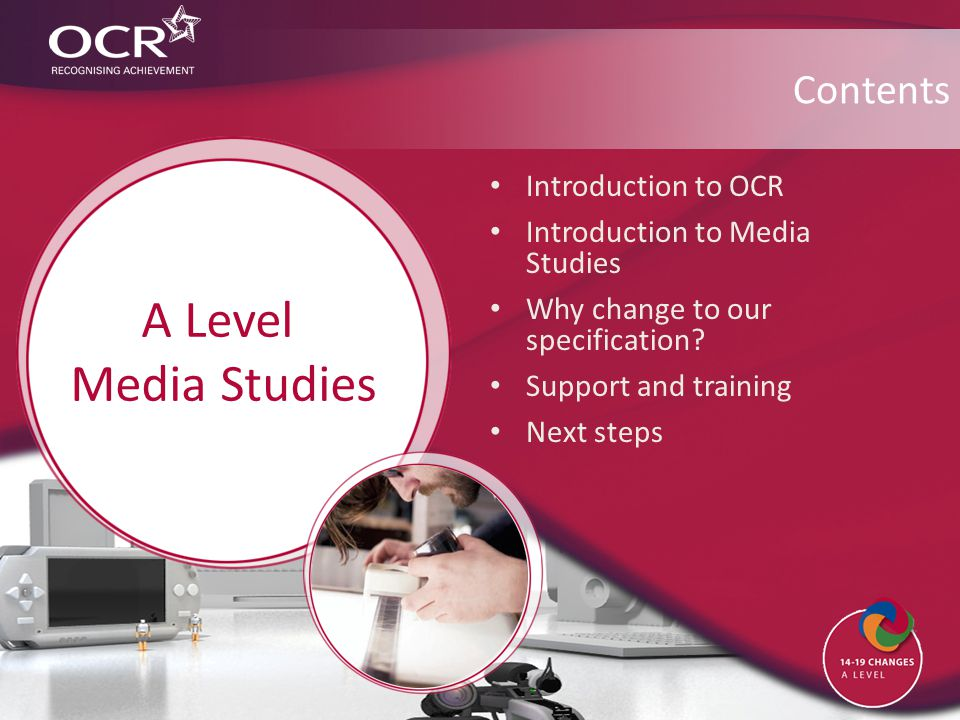 Introduction to OCR Introduction to Media Studies Why change to our specification.