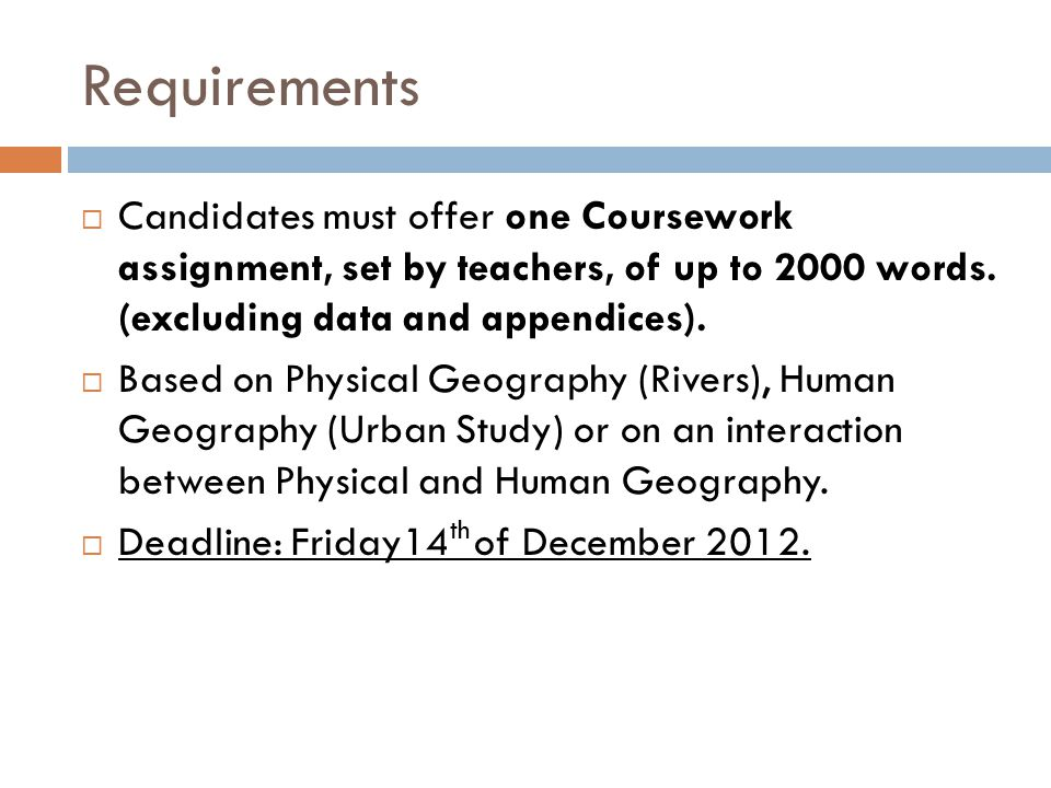 IGCSE GEOGRAPHY COURSEWORK  Requirements  Candidates must