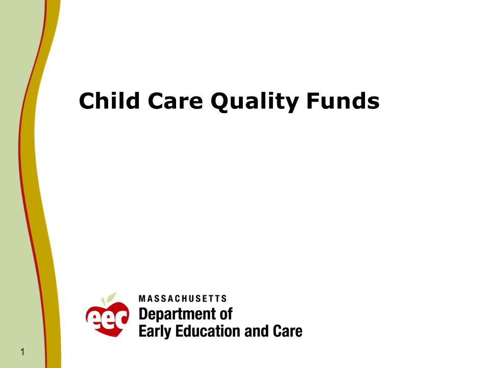 1 Child Care Quality Funds