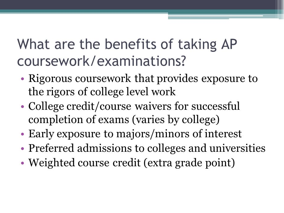 What are the benefits of taking AP coursework/examinations.
