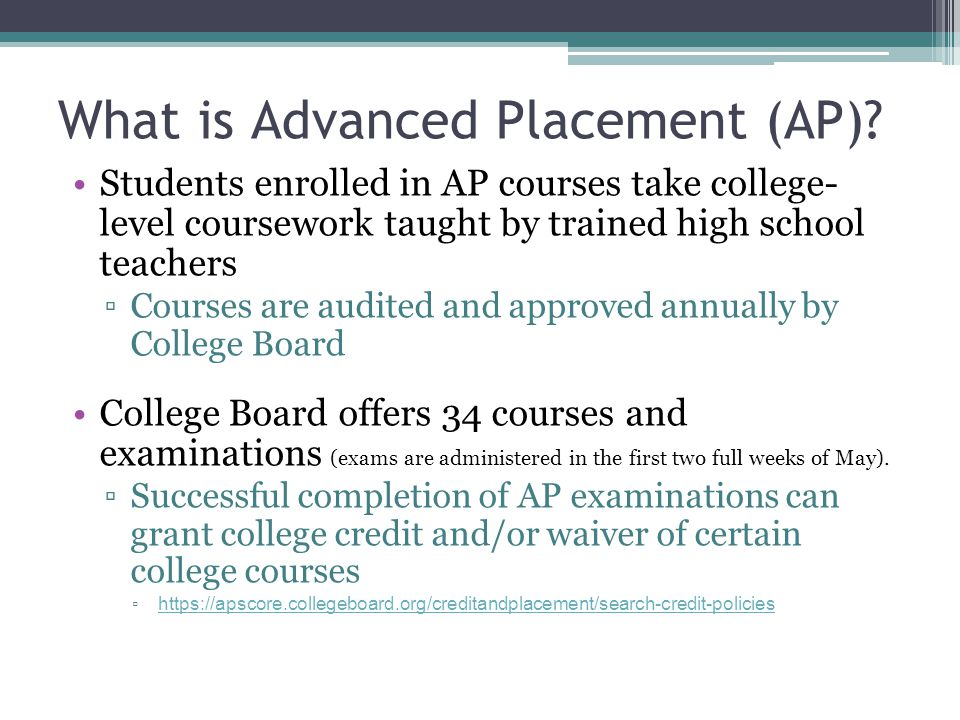 What is Advanced Placement (AP).
