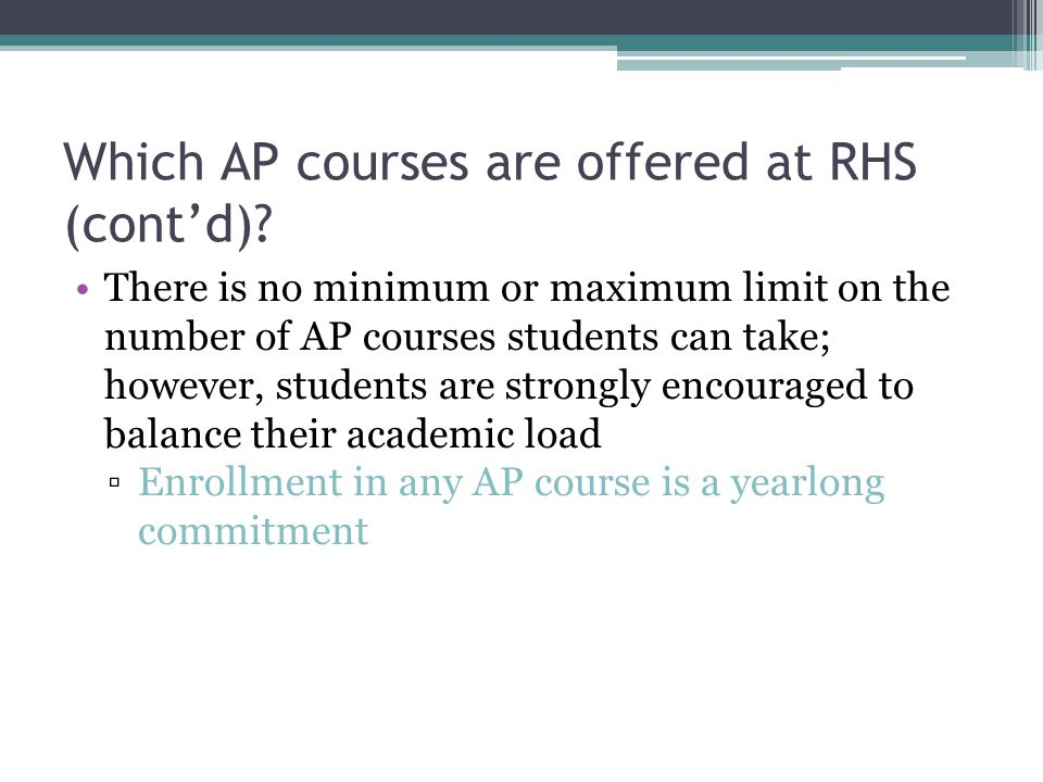 Which AP courses are offered at RHS (cont'd).