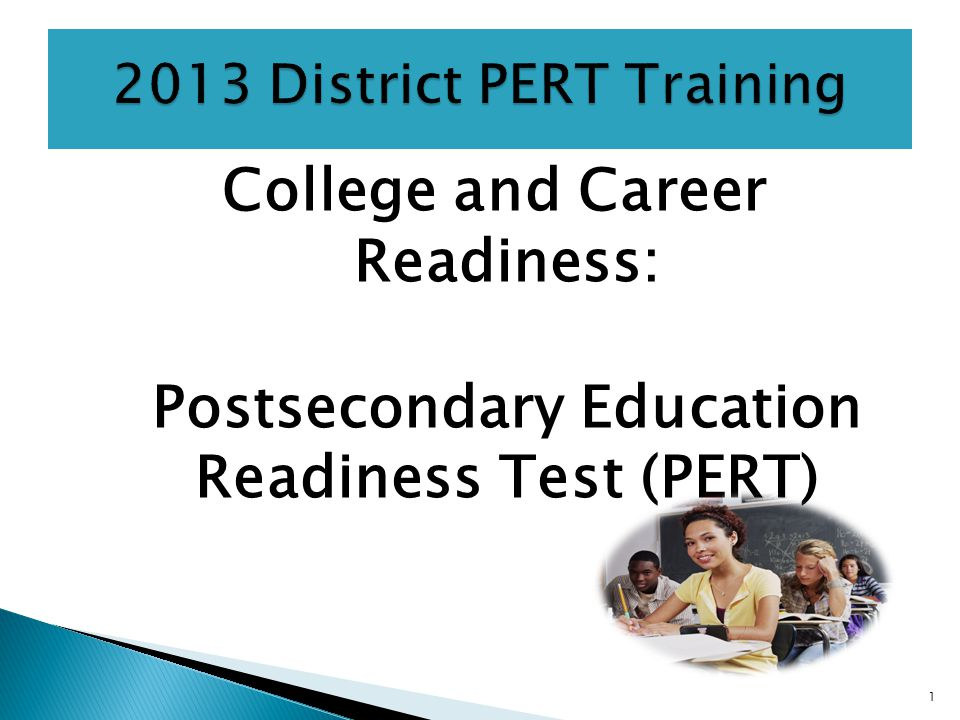 College and Career Readiness: Postsecondary Education Readiness Test (PERT) 1