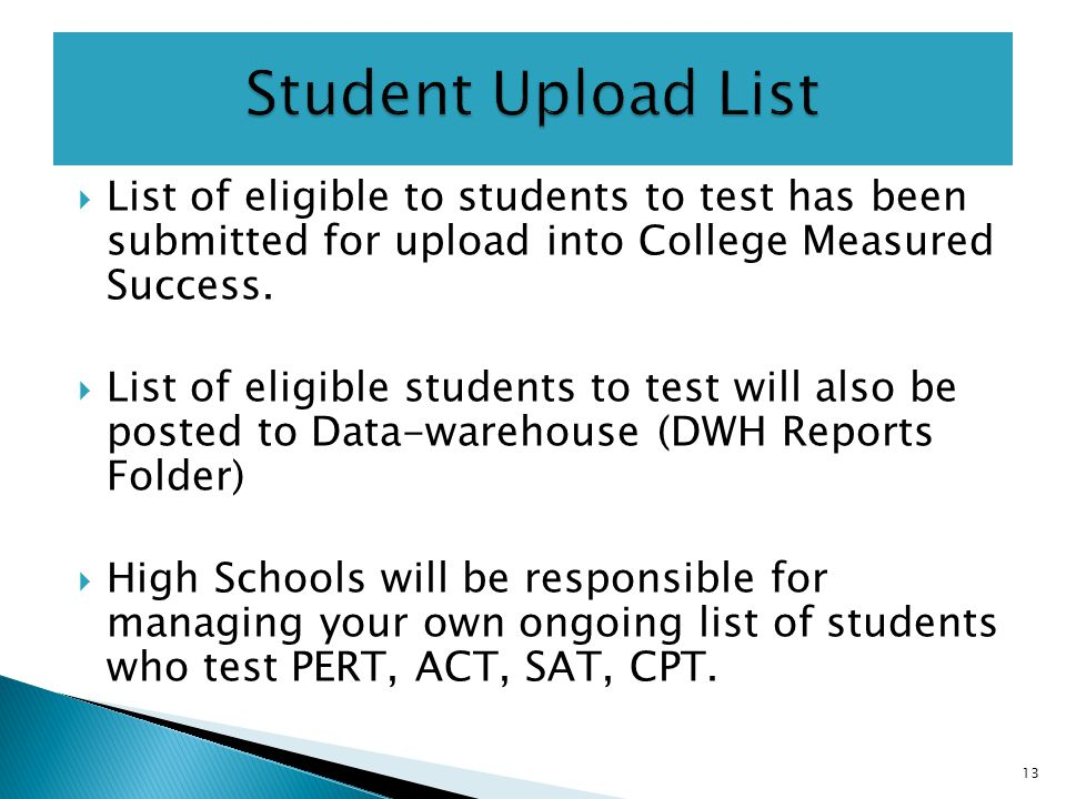  List of eligible to students to test has been submitted for upload into College Measured Success.