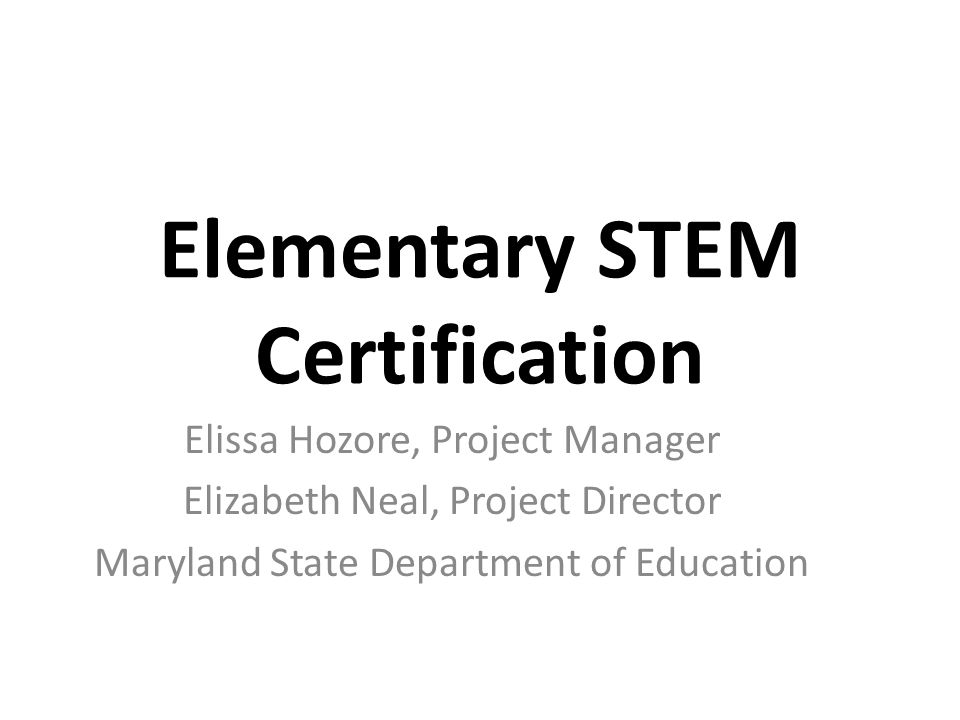 Elementary Stem Certification Elissa Hozore Project Manager