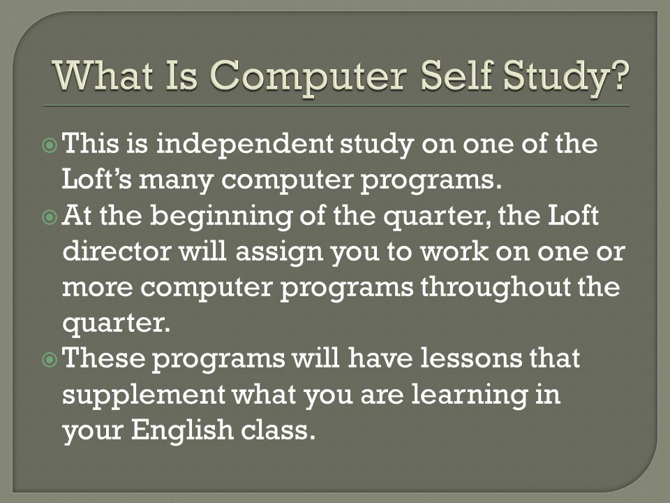  This is independent study on one of the Loft's many computer programs.