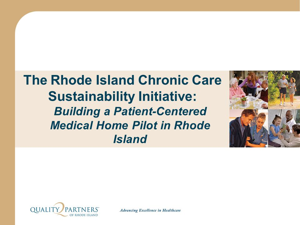 The Rhode Island Chronic Care Sustainability Initiative: Building a Patient-Centered Medical Home Pilot in Rhode Island