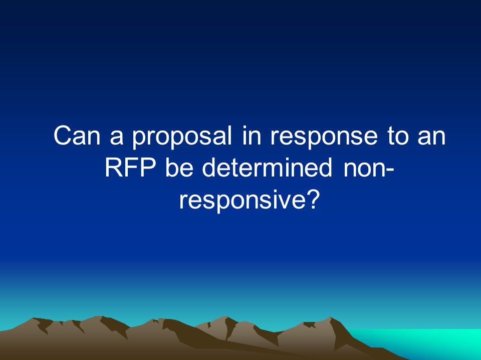 Can a proposal in response to an RFP be determined non- responsive