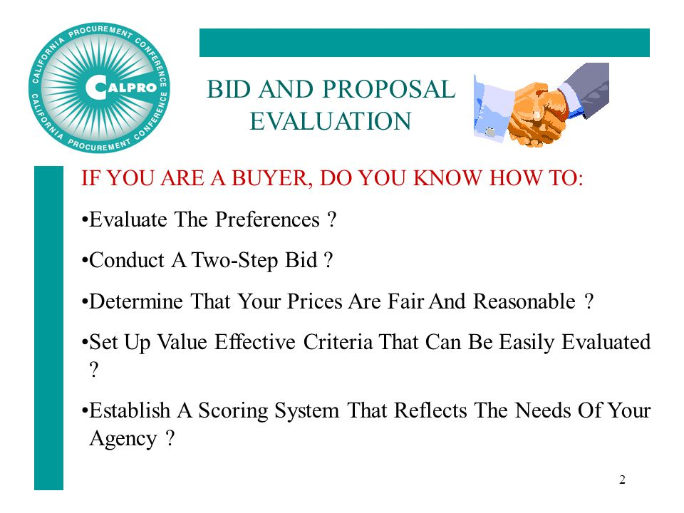 2 BID AND PROPOSAL EVALUATION IF YOU ARE A BUYER, DO YOU KNOW HOW TO: Evaluate The Preferences .