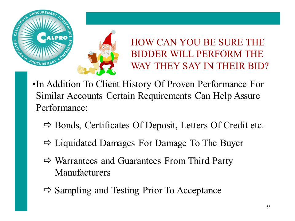 9 HOW CAN YOU BE SURE THE BIDDER WILL PERFORM THE WAY THEY SAY IN THEIR BID.