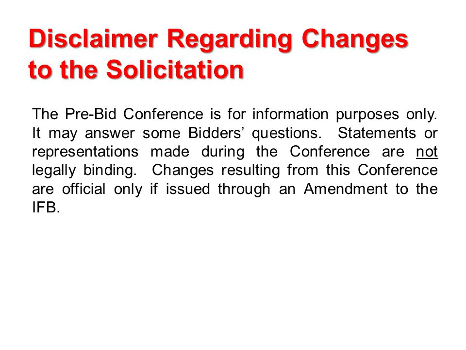 The Pre-Bid Conference is for information purposes only.