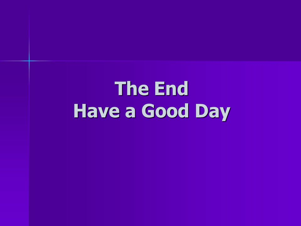 The End Have a Good Day