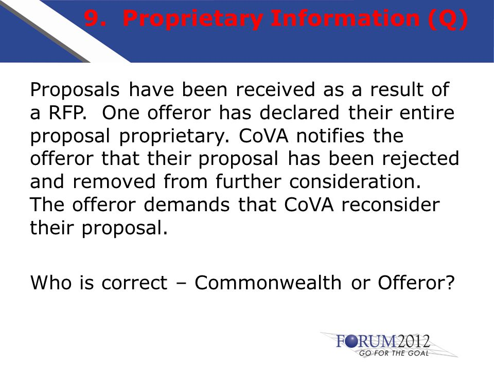 9. Proprietary Information (Q) Proposals have been received as a result of a RFP.