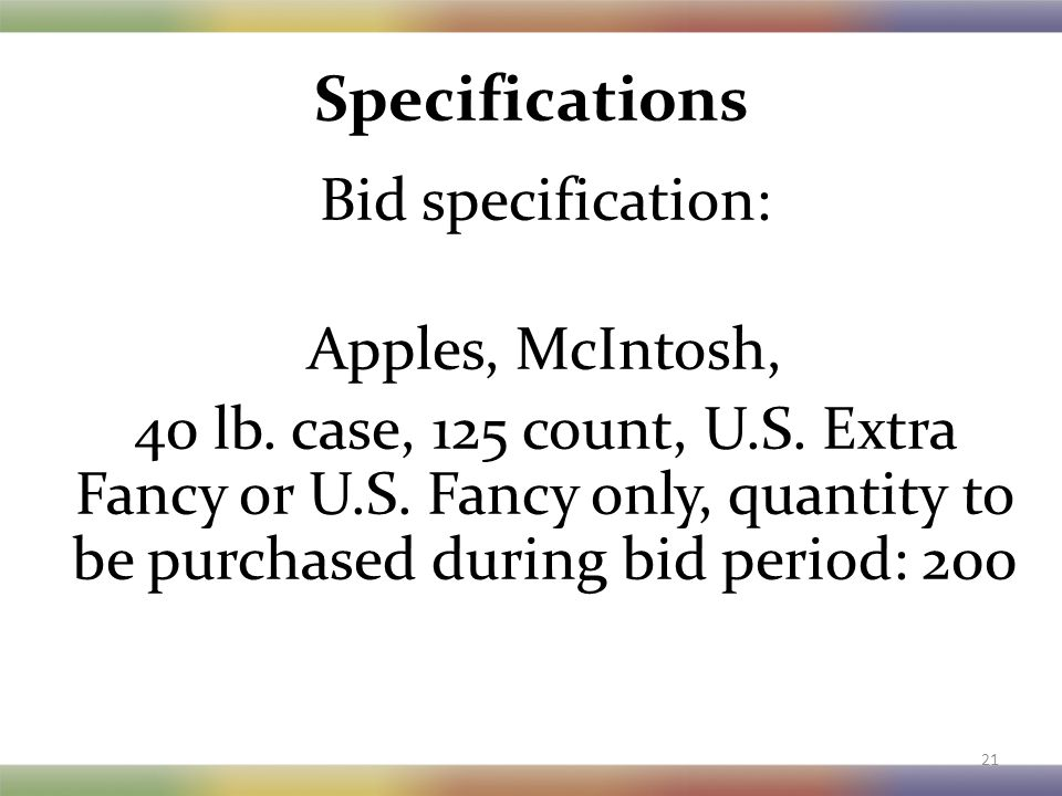 Specifications Bid specification: Apples, McIntosh, 40 lb.