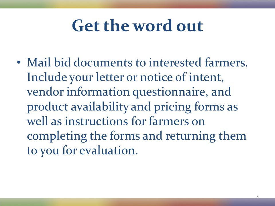 Get the word out Mail bid documents to interested farmers.