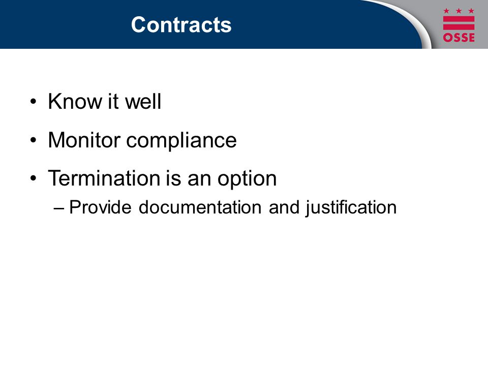 Contracts Know it well Monitor compliance Termination is an option –Provide documentation and justification