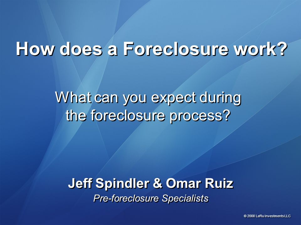 What can you expect during the foreclosure process.