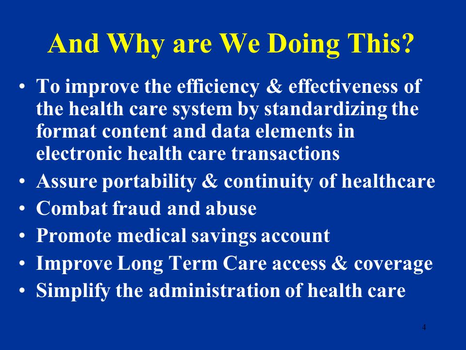 3 Health Insurance Portability and Accountability Act HIPAA Public Law To improve the efficiency and effectiveness of the health care system.