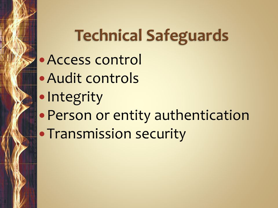 Access control Audit controls Integrity Person or entity authentication Transmission security