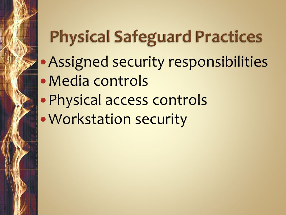 Assigned security responsibilities Media controls Physical access controls Workstation security