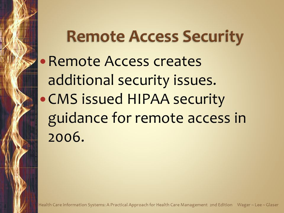 Remote Access creates additional security issues.