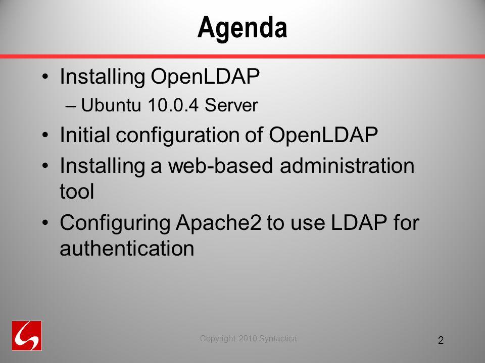 OpenLDAP Installation & Configuration June 2010 Penguins