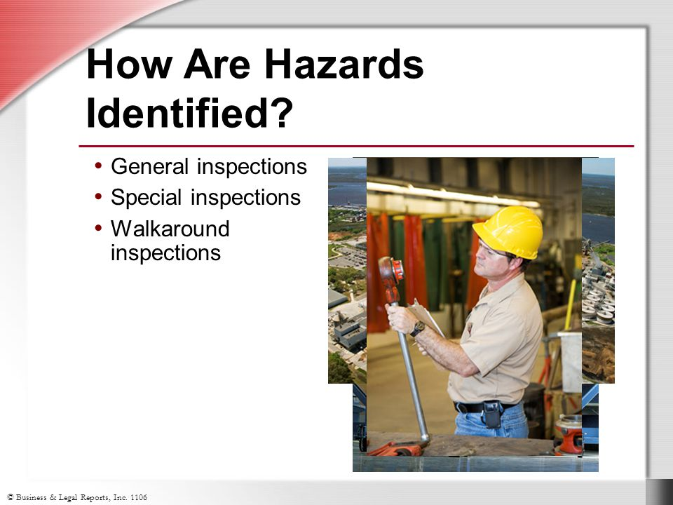 © Business & Legal Reports, Inc How Are Hazards Identified.