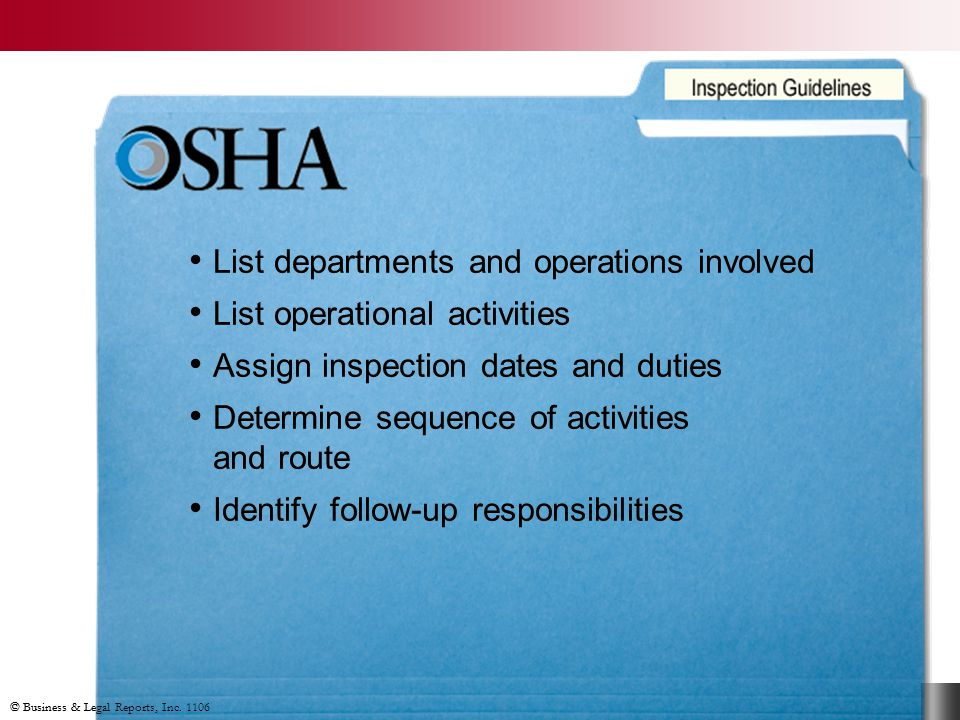 © Business & Legal Reports, Inc What Are OSHA's Inspections Guidelines.